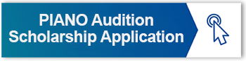 PIANO audition scholarships application