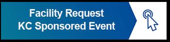 Facility Request Form - KC-SPONSORED EVENT