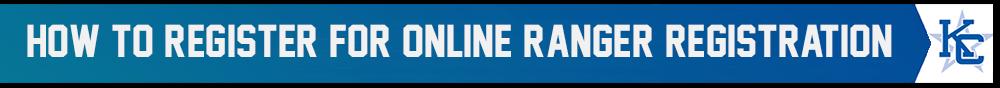 HOW TO REGISTER ONLINE THRU RANGER REGISTRATION