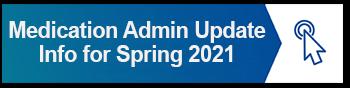 MED ADMIN UPDATE SPRING 2021