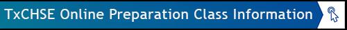 TxCHSE Online Preparation Classes Information