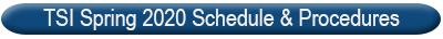 TSI spring 2020 Schedule & Procedures
