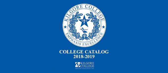 College Catalog 2018 19 Kilgore College
